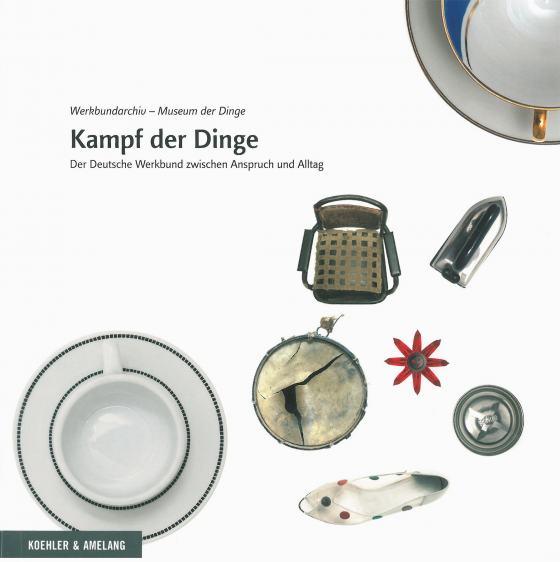 """Publikation """"Kampf der Dinge"""", Werkbundarchiv - Museum der Dinge"""